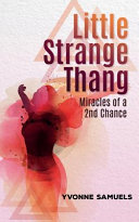 Little Strange Thang: Miracles of a 2nd Chance