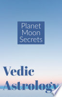 """Planet Moon Secrets: Vedic Astrology"" by Saket Shah"