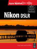 Nikon DSLR  The Ultimate Photographer s Guide