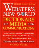 Webster s New World Dictionary of Media and Communications