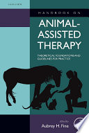 """Handbook on Animal-Assisted Therapy: Theoretical Foundations and Guidelines for Practice"" by Aubrey H. Fine"