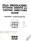 Film Producers, Studios, Agents, and Casting Directors Guide