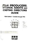 Film Producers, Studios, Agents, and Casting Directors Guide Pdf/ePub eBook