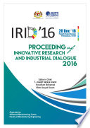 Proceedings of Innovative Research and Industrial Dialogue 2016