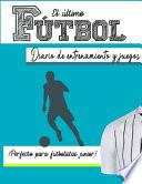 El diario de entrenamiento y juego de fútbol