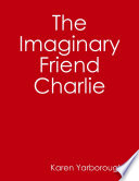 The Imaginary Friend Charlie