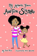 My Authentic  Terrific  Awe Tistic Sister