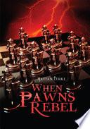 When Pawns Rebel Book PDF
