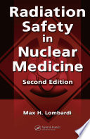 Radiation Safety in Nuclear Medicine, Second Edition