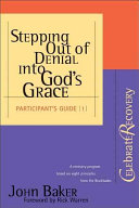Stepping Out of Denial Into God's Grace Participant's Guide
