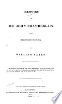 Memoirs of Mr  John Chamberlain  Late Missionary in India
