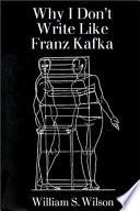 Why I Don t Write Like Franz Kafka