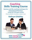 Coaching Skills Training Course  Business and Life Coaching Techniques for Improving Performance Using Nlp and Goal Setting  Your Toolkit to Coaching