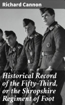 Historical Record of the Fifty-Third, or the Shropshire Regiment of Foot [Pdf/ePub] eBook