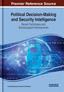 Political Decision-Making and Security Intelligence: Recent Techniques and Technological Developments Pdf/ePub eBook