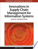 Innovations in Supply Chain Management for Information Systems  Novel Approaches