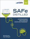 Safe 5 0 Distilled  Achieving Business Agility with the Scaled Agile Framework