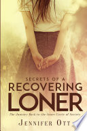 Secrets of a Recovering Loner