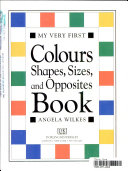My Very First Colours  Shapes  Sizes  and Opposites Book
