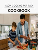 Slow Cooking For Two Cookbook