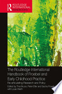The Routledge International Handbook Of Froebel And Early Childhood Practice