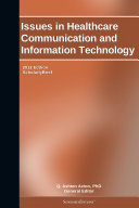 Issues in Healthcare Communication and Information Technology  2012 Edition