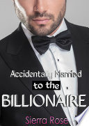 Accidentally Married to the Billionaire   Part 2 Book PDF