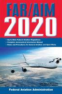 FAR/AIM 2020: Up-to-Date FAA Regulations / Aeronautical Information Manual