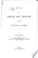 The Law of Debtor and Creditor Relative to the Situs of Debt