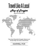 Travel Like a Local - Map of Tangier (Black and White Edition): The Most Essential Tangier (Morocco) Travel Map for Every Adventure