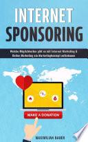Internetsponsoring: Welche Möglichkeiten gibt es mit Internet Marketing & Online Marketing ein Marketingkonzept aufzubauen