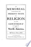 A Memorial Representing The Present State Of Religion On The Continent Of North America