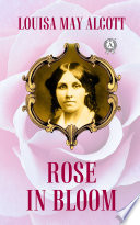 Free Download Rose in Bloom Book