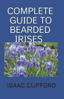 Complete Guide to Bearded Irises