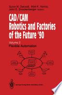 CAD CAM Robotics and Factories of the Future    90