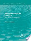Recreating Sexual Politics (Routledge Revivals)