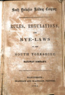 Rules  regulations  and bye laws of the South Yorkshire Railway Company