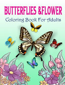 Butterflies And Flower Coloring Book For Adult