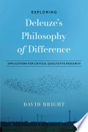 Exploring Deleuze's Philosophy of Difference