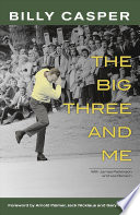"""The Big Three and Me"" by Billy Casper"