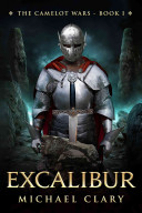 Excalibur: The Camelot Wars (Book One)