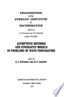Asymptotic Methods and Stochastic Models in Problems of Wave Propagation