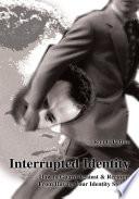 Interrupted Identity Book PDF