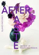 After Taste. Critique of insufficient reason [Pdf/ePub] eBook