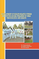 Development of Heath Related Fitness and Psycho Social Wellness of Girls through Judo and Karate