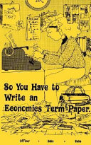 So You Have to Write an Economics Term Paper Book