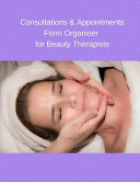 Consultations Appointments Form Organiser For Beauty Therapists Book PDF