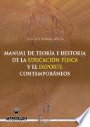 Manual de Teoría e Historia de la Educación Física y el Deporte contemporáneos