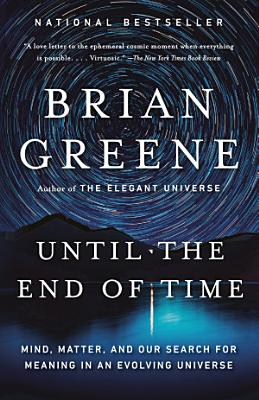 Book cover of 'Until the End of Time' by Brian Greene