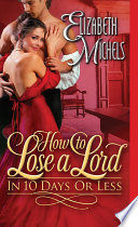 How to Lose a Lord in 10 Days or Less Book